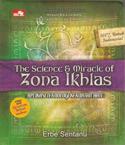 The Science & Miracle of Zona Ikhlas - Erbe Sentanu